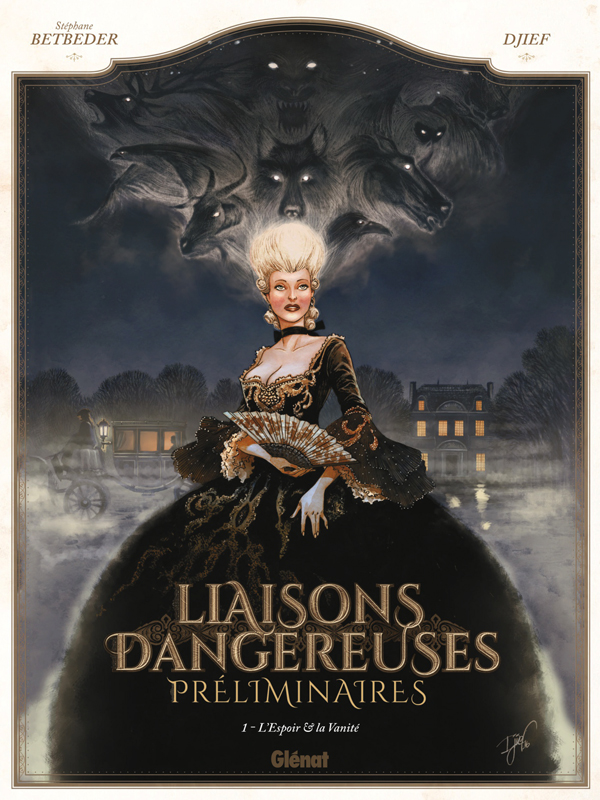 Liaisons Dangereuses - Préliminaires T1 : L'espoir et la vanité (0), bd chez Glénat de Betbeder, Djief, Merlet