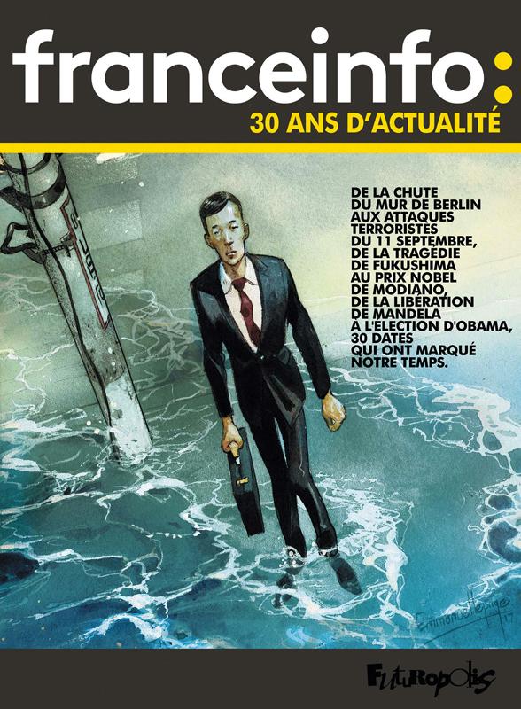 France info : 30 ans d'actualité 1987-2017 (0), bd chez Futuropolis de Collectif