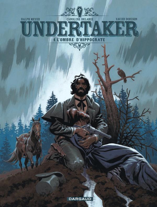 Undertaker T4 : L'ombre d'Hippocrate (0), bd chez Dargaud de Dorison, Meyer, Delabie