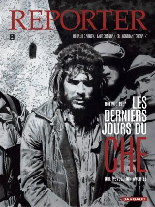 Reporter T2 : La mort du Che (0), bd chez Dargaud de Granier, Garreta, Toussaint