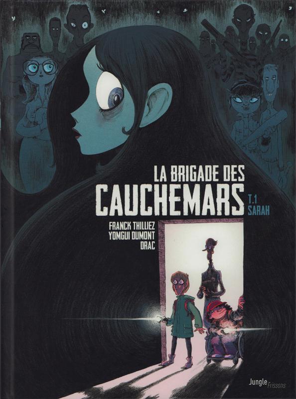 La brigade des cauchemars T1 : Sarah (0), bd chez Jungle de Thilliez, Dumont, Drac