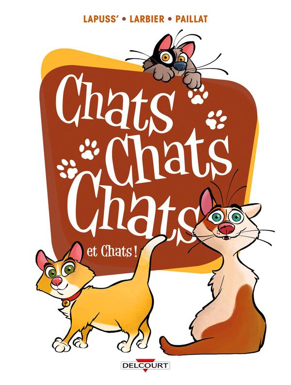 Chats chats chats T2 : ...et chats ! (0), bd chez Delcourt de Lapuss', Larbier, Paillat