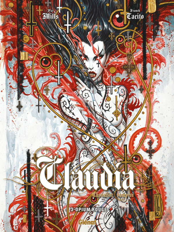 Claudia, Chevalier Vampire T3 : Opium rouge (0), bd chez Glénat de Mills, Tacito, Marzo, Ledroit