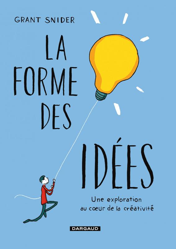 La Forme des idées, bd chez Dargaud de Snider