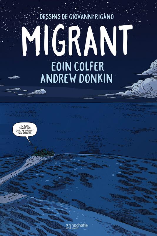 Migrant, comics chez Hachette de Colfer, Donkin, Rigano