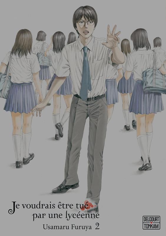 Je voudrais être tué par une lycéenne  T2, manga chez Delcourt Tonkam de Furuya
