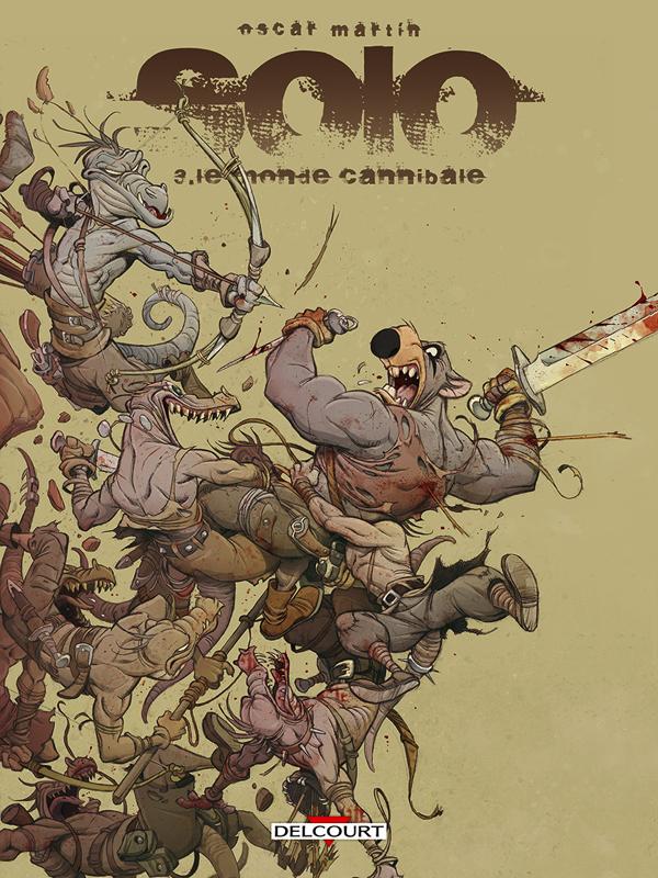 Solo T3 : Le monde cannibale (0), comics chez Delcourt de Martin
