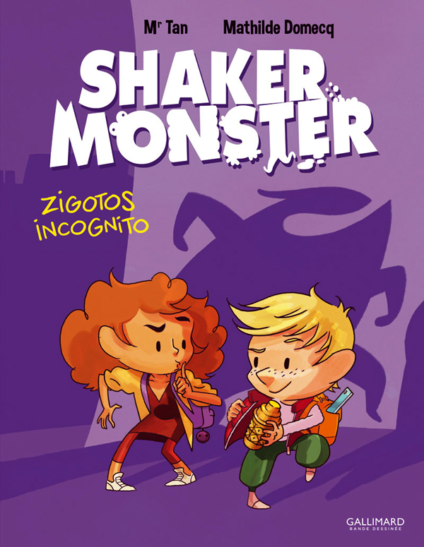Shaker Monster T2 : Zigotos incognito (0), bd chez Gallimard de Mr Tan, Domecq