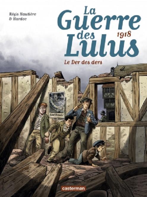 La Guerre des Lulus T5 : 1918 : Le der des ders (0), bd chez Casterman de Hautière, Hardoc, François