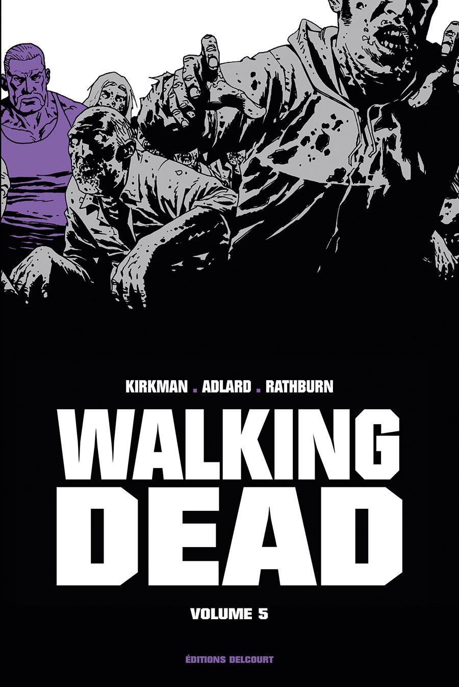 Walking Dead T5, comics chez Delcourt de Kirkman, Adlard, Rathburn