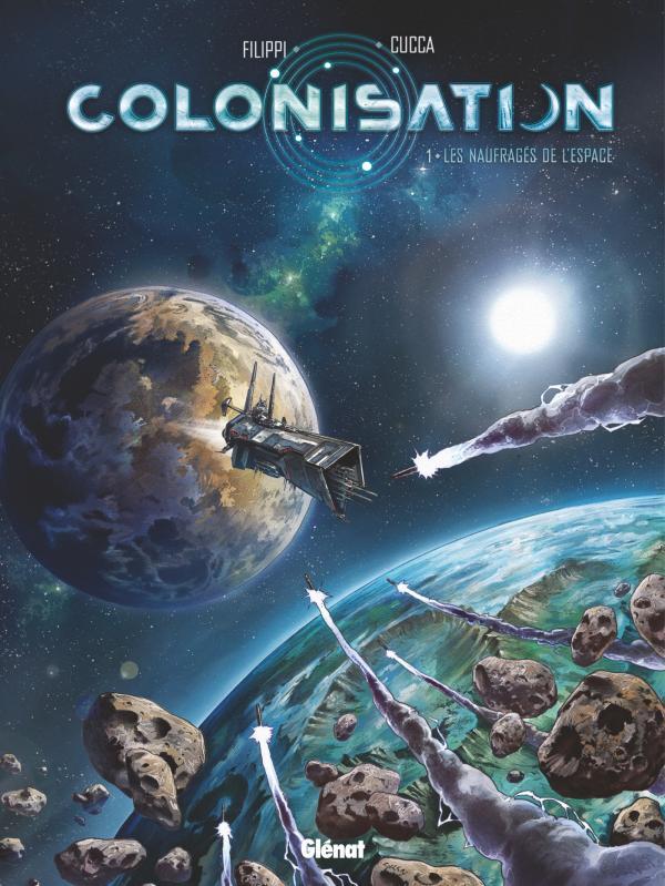 Colonisation T1 : Les naufragés de l'espace (0), bd chez Glénat de Filippi, Cucca, Marinacci