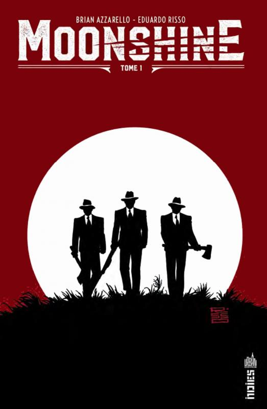 Moonshine T1, comics chez Urban Comics de Azzarello, Risso