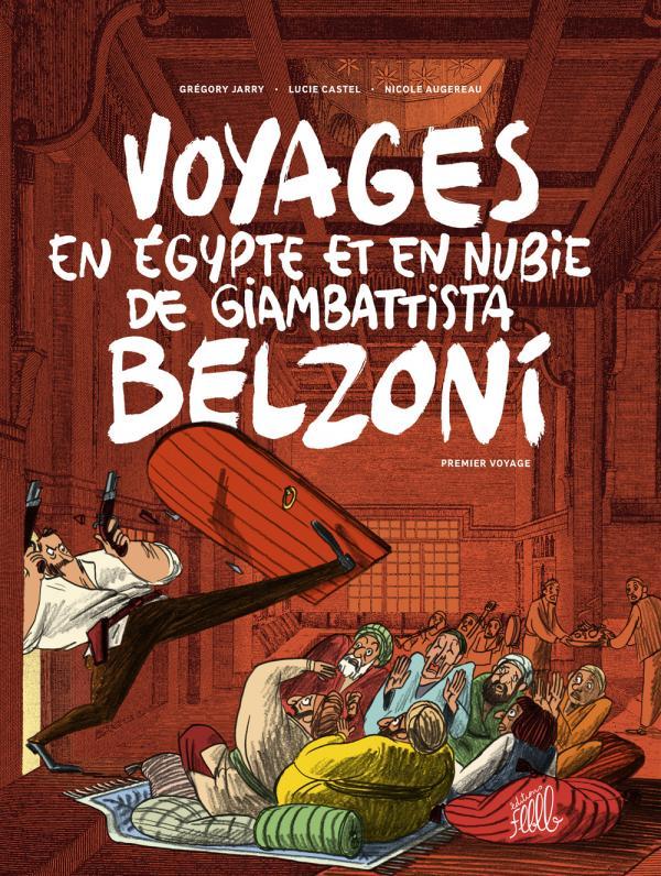 Voyages en Égypte et en Nubie de Giambattista Belzoni T1 : Premier voyage (0), bd chez Flblb de Castel, Jarry, Augereau