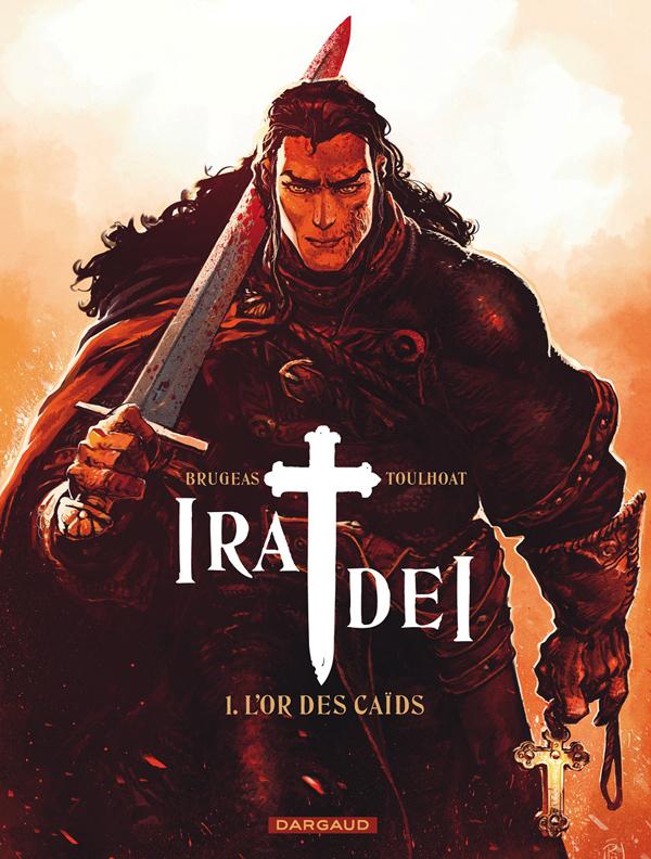 Ira dei – cycle 1, T1 : L'or des caïds (0), bd chez Dargaud de Brugeas, Toulhoat