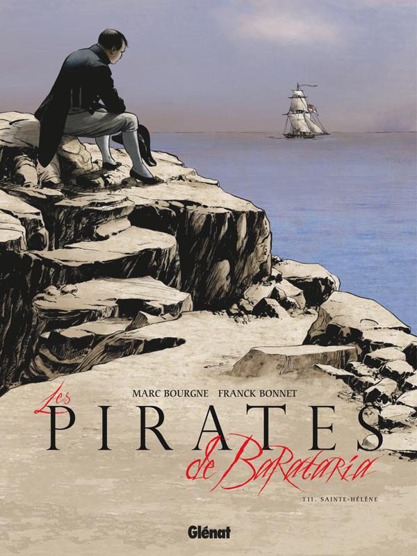 Les pirates de Barataria – cycle 4, T11 : Sainte-Hélène (0), bd chez Glénat de Bourgne, Bonnet, Charly
