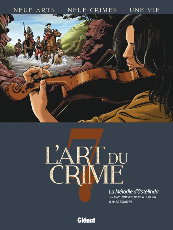 L'Art du crime T7 : La Mélodie D'Ostelinda (0), bd chez Glénat de Omeyer, Berlion, Bourgne, Pradelle
