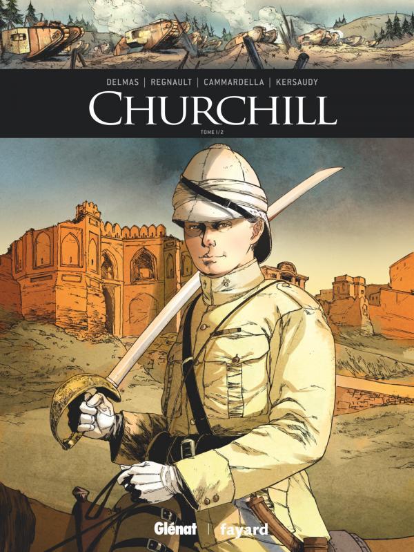 Churchill T1, bd chez Glénat de Kersaudy, Delmas, Camardella, Régnault, Nocera