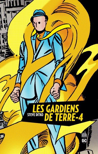 Les Gardiens de Terre-4, comics chez Urban Comics de Ditko, Friedrich, Uslan, Stern, Keller, Byrne, Toth, Jamison