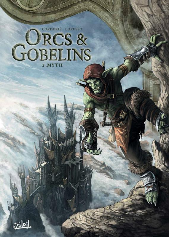Orcs et Gobelins T2 : Myth (0), bd chez Soleil de Cordurié, Lorusso, Digikore studio