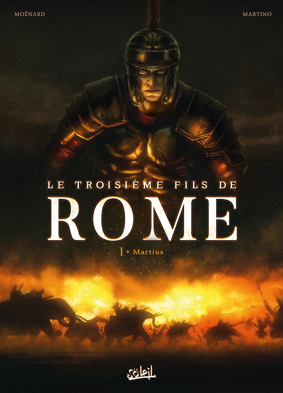 Troisième Fils de Rome T1 : Martius (0), bd chez Soleil de Moënard, Martino, Paitreau