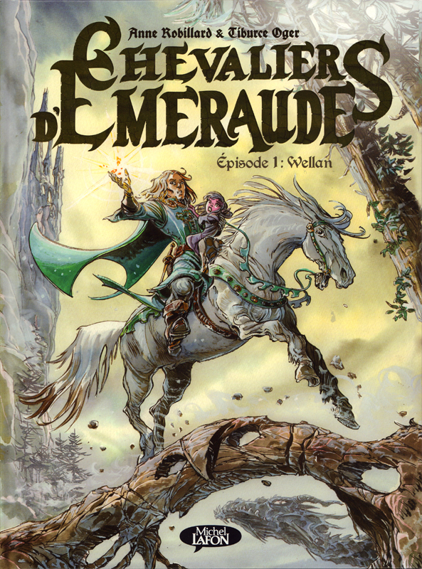 Les Chevaliers d'Emeraude T1 : Wellan (0), bd chez Michel Lafon de Robillard, Oger