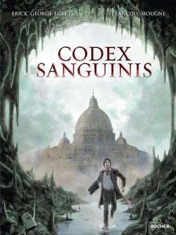 Codex sanguinis, bd chez Editions du Rocher de George-Égret, Mougne, Guillé