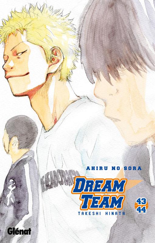 Dream team T43 : Volume 43-44 (0), manga chez Glénat de Hinata