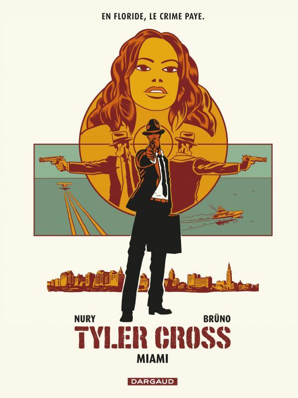 Tyler Cross T3 : Miami (0), bd chez Dargaud de Nury, Brüno, Croix