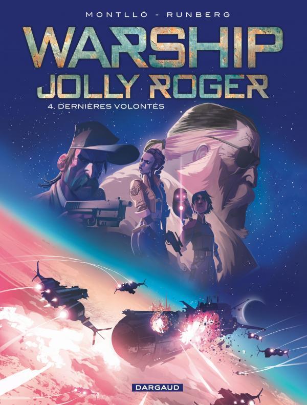 Warship Jolly Roger T4 : Dernières volontés (0), bd chez Dargaud de Runberg, Montllo