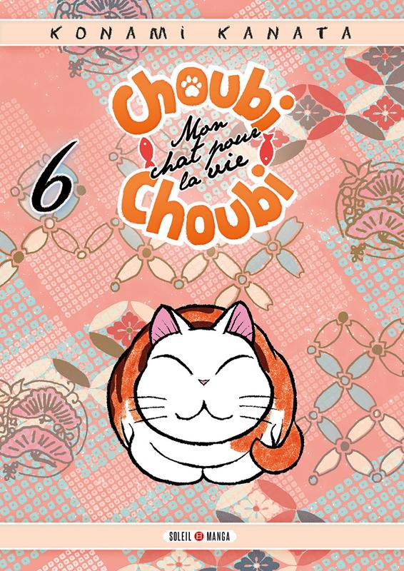 Choubi-Choubi, mon chat pour la vie  T6, manga chez Soleil de Konami