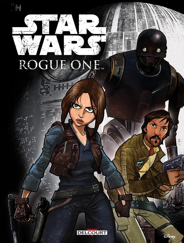 Star Wars Rogue One, comics chez Delcourt de Ferrari, Parisi, Chimisso, Piana