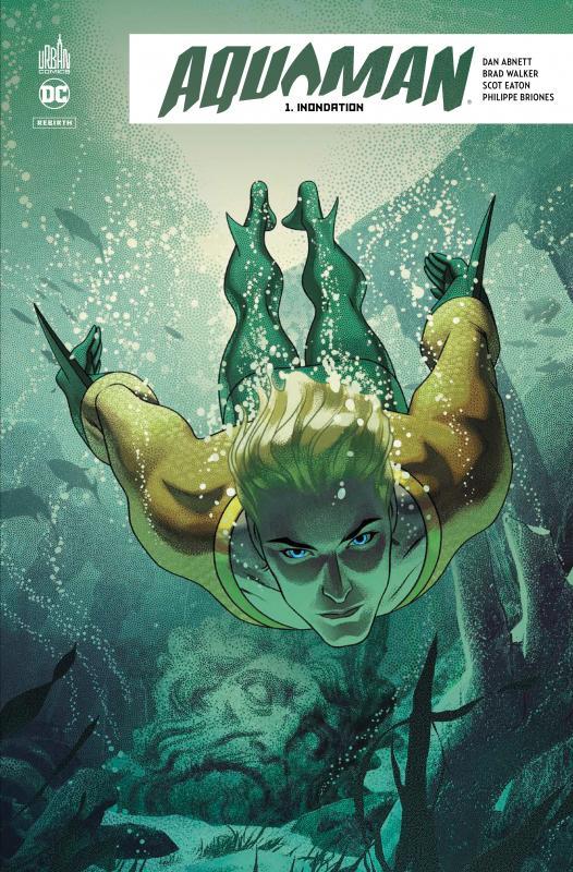 Aquaman Rebirth T1 : Inondation (0), comics chez Urban Comics de Abnett, Briones, Eaton, Jimenez, Walker, Eltaeb, Middleton
