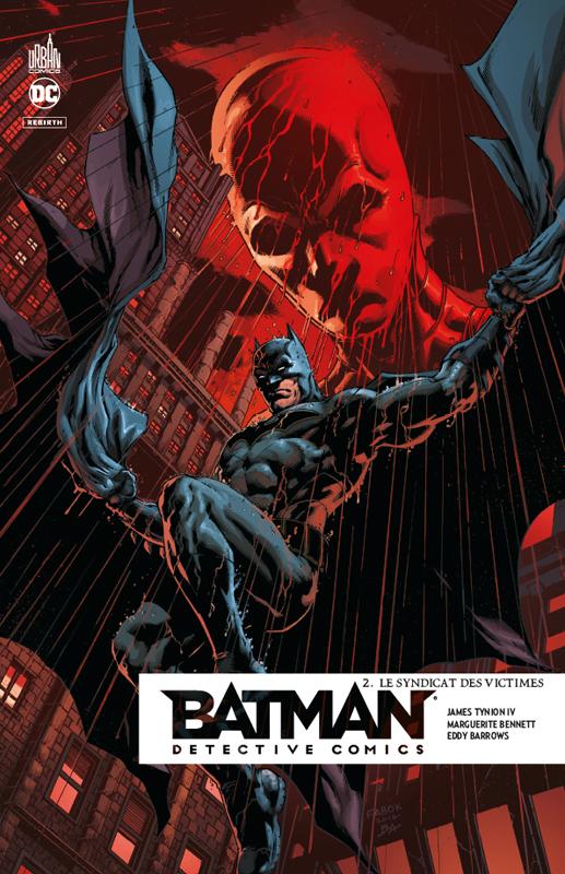 Batman Detective Comics T2 : Le syndicat des victimes (0), comics chez Urban Comics de Bennett, Tynion IV, Oliver, Kudranski, Martinez, Carnero, Eddy Barrows, Barrionuevo, Anderson, Lucas, Fabok
