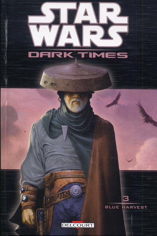 Star Wars  Dark Times T3 : Blue Harvest (0), comics chez Delcourt de Harrison, Wheatley, McCaig