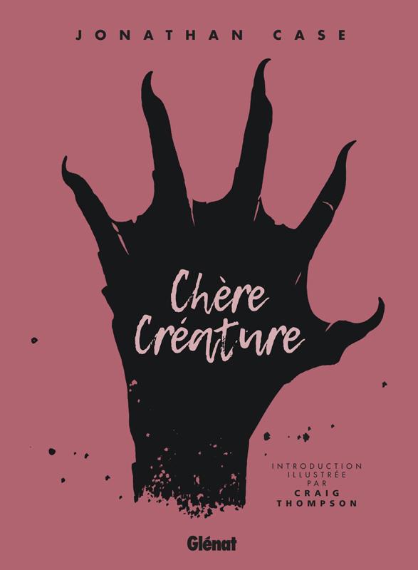 Chère créature, comics chez Glénat de Case