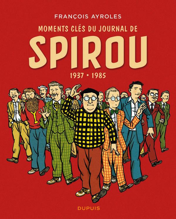 Les Moments clés du Journal de Spirou, bd chez Dupuis de Ayroles