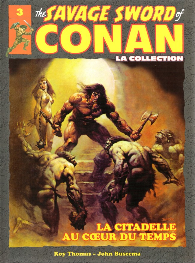 The Savage Sword of Conan - La Collection T3 : La citadelle au cœur du temps (0), comics chez Hachette de Thomas, Alcala, Buscema, Trinidad, Niño, Vallejo
