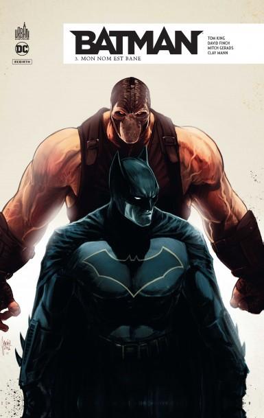 Batman Rebirth T3 : Mon nom est Bane (0), comics chez Urban Comics de King, Mann, Finch, Gerads, Bellaire, Eltaeb, Janin