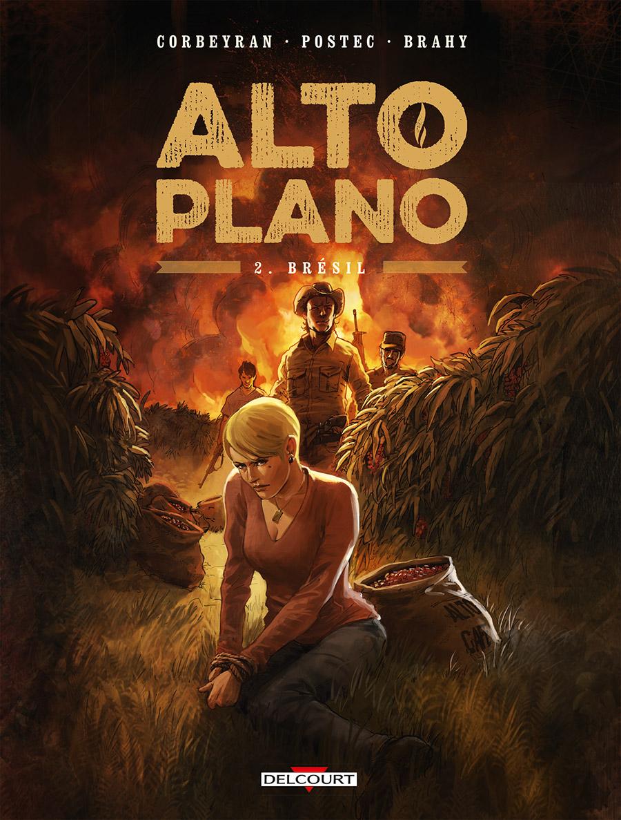 Alto Plano T2 : Brésil (0), bd chez Delcourt de Postec, Corbeyran, Brahy, Saint Blancat