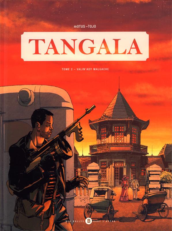 Tangala T2 : Valin'ady malgache (0), bd chez Des bulles dans l'océan de mOTUS, Tojo, Alvarez, Daviet