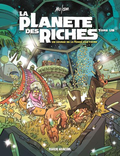 La Planète des riches, bd chez Fluide Glacial de Mo