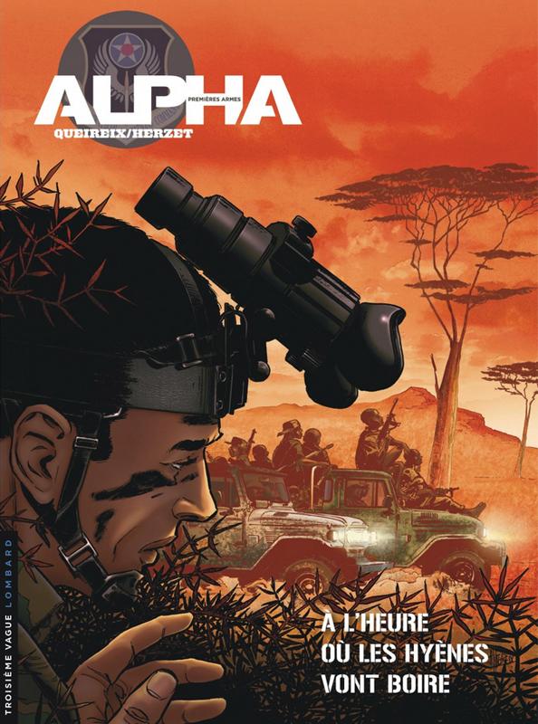Alpha - Premières armes T5 : A l'heure où les hyènes vont boire (0), bd chez Le Lombard de Herzet, Queireix, Ray