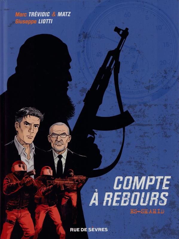 Compte à rebours T1 : Es-Shahid (0), bd chez Rue de Sèvres de Trévidic, Matz, Liotti, Bouchard