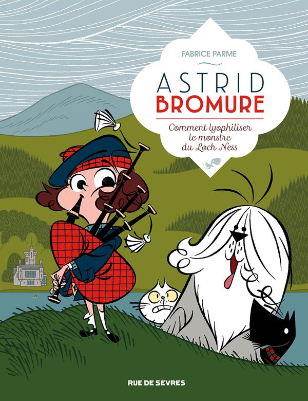 Astrid Bromure T4 : Comment lyophiliser le monstre du Loch Ness (0), bd chez Rue de Sèvres de Parme, Dreher