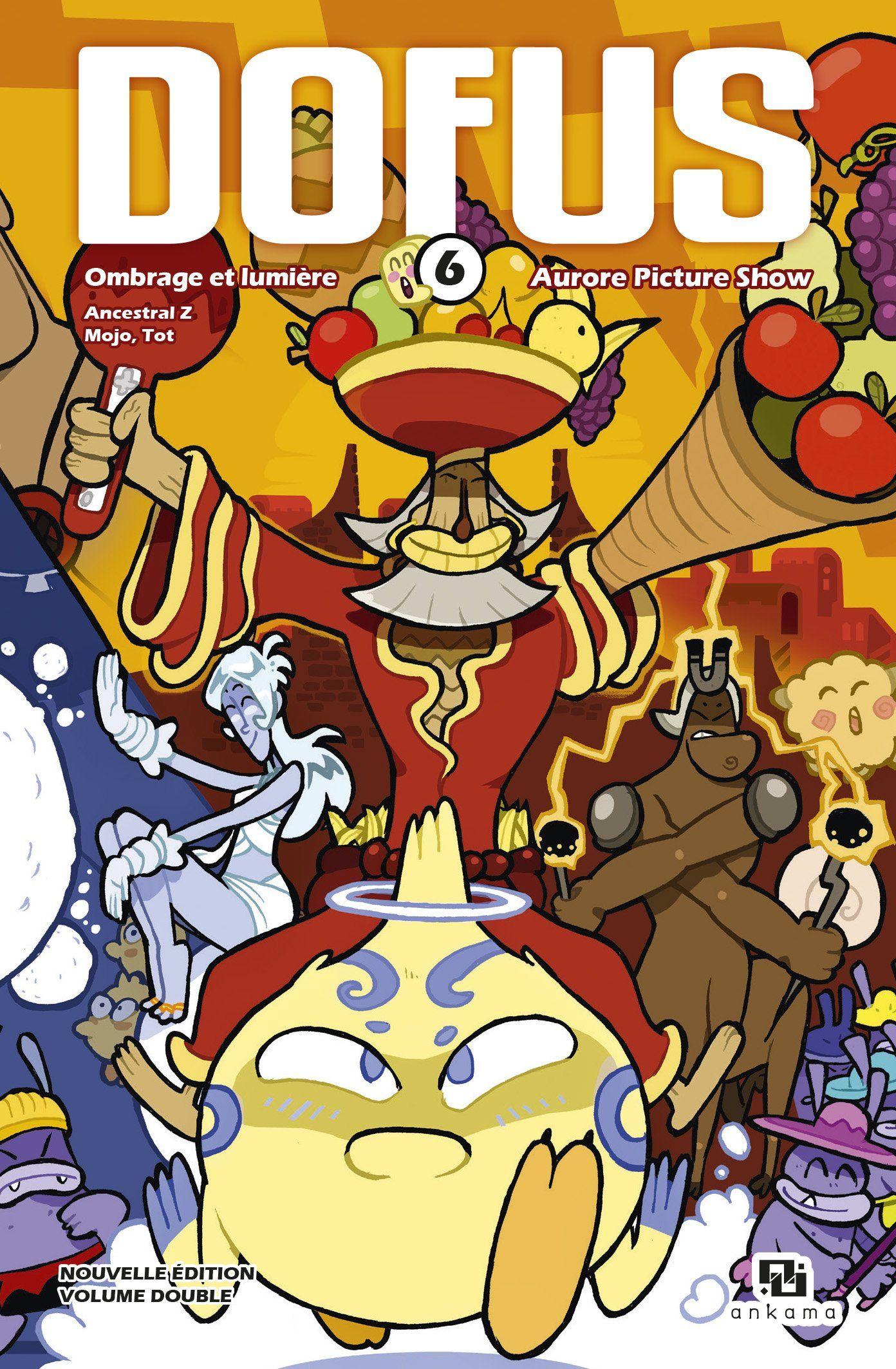 Dofus – Edition double, T6 : Ombrage et lumière / Aurore Picture Show (0), manga chez Ankama de Tot, Fullcanelli, Ancestral z, Mojojojo, Brunowaro