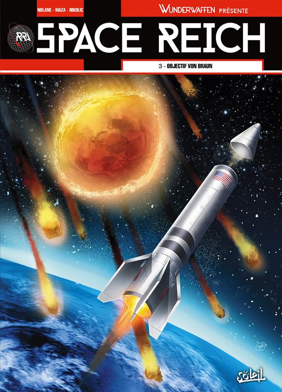 Space Reich T3 : Objectif Von Braun (0), bd chez Soleil de Richard D.Nolane, Peka, Vicanovic-Maza, Digikore studio