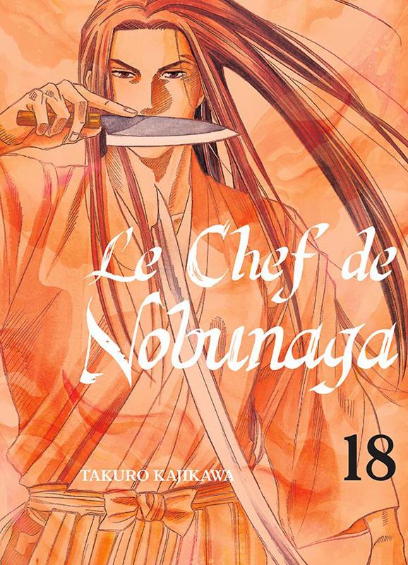 Le chef de Nobunaga T18, manga chez Komikku éditions de Kajikawa