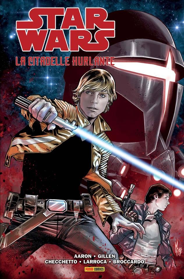 Star Wars - La Citadelle Hurlante, comics chez Panini Comics de Gillen, Aaron, Larroca, Checchetto, Broccardo, Mossa, Fabela, Delgado