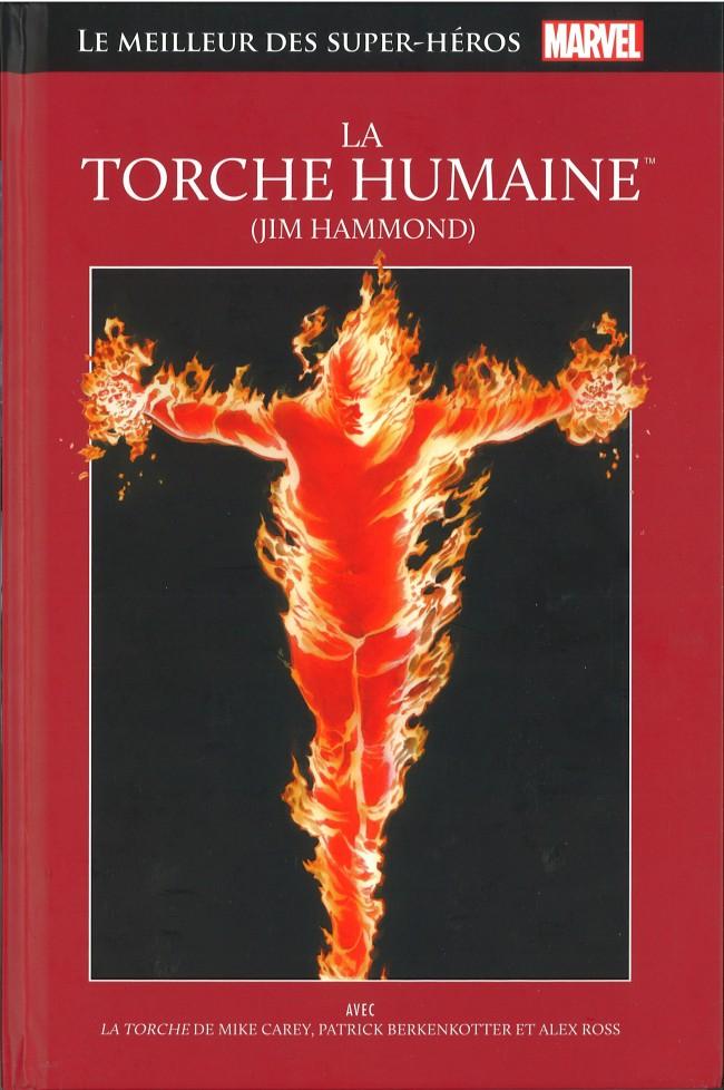 Marvel Comics : le meilleur des super-héros T15 : La Torche Humaine (Jim Hammond) (0), comics chez Hachette de Carey, Ross, Berkenkotter, Lopez