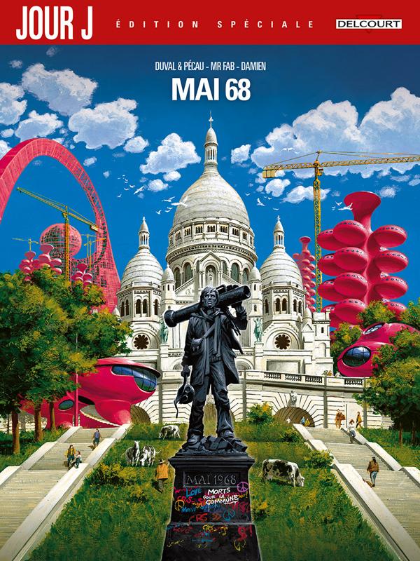 Jour J : Mai 68 - Édition Spéciale (0), bd chez Delcourt de Duval, Pécau, Mr Fab, Damien, Manchu, Blanchard